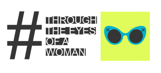 #THROUGH THE EYES OF A WOMAN